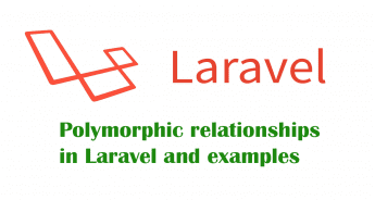 Polymorphic relationships in Laravel and examples