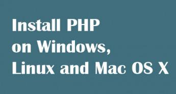 Install PHP on Windows, Linux and Mac OS X
