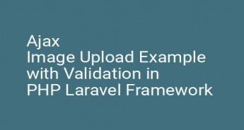 Ajax Image Upload Example with Validation in PHP Laravel Framework