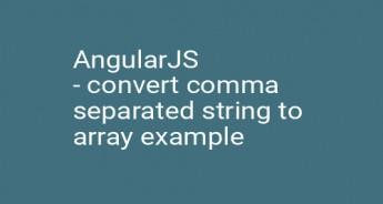 AngularJS - convert comma separated string to array example