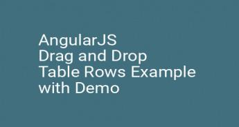 AngularJS Drag and Drop Table Rows Example with Demo