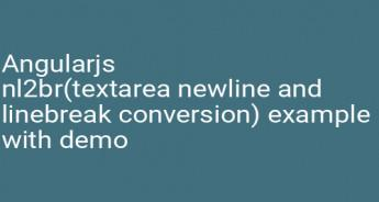 Angularjs nl2br(textarea newline and linebreak conversion) example with demo