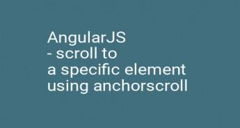AngularJS - scroll to a specific element using anchorscroll