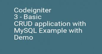 Codeigniter 3 - Basic CRUD application with MySQL Example with Demo