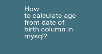 How to calculate age from date of birth column in mysql?
