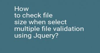 How to check file size when select multiple file validation using Jquery?