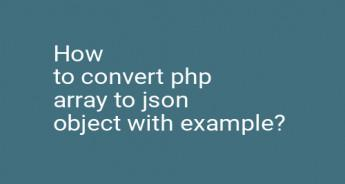 How to convert php array to json object with example?