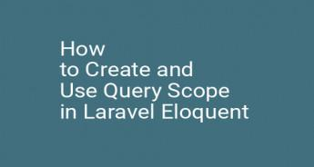 How to Create and Use Query Scope in Laravel Eloquent