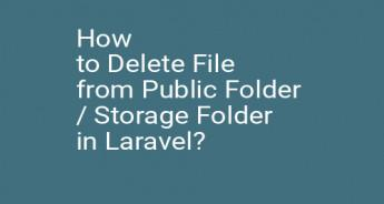 How to Delete File from Public Folder / Storage Folder in Laravel?