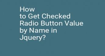 How to Get Checked Radio Button Value by Name in Jquery?
