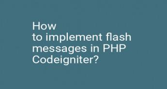 How to implement flash messages in PHP Codeigniter?