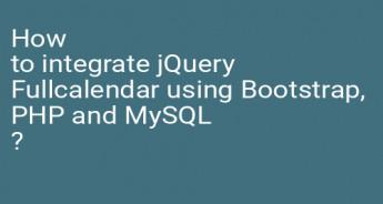 How to integrate jQuery Fullcalendar using Bootstrap, PHP and MySQL ?