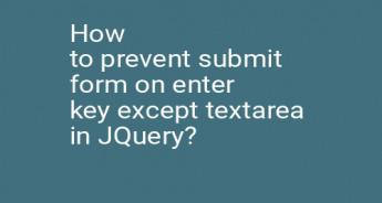 How to prevent submit form on enter key except textarea in JQuery?
