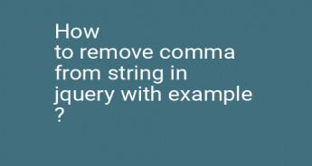 How to remove comma from string in jquery with example ?