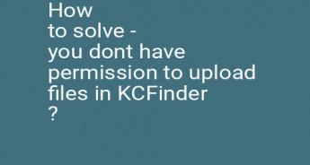 How to solve - you dont have permission to upload files in KCFinder ?