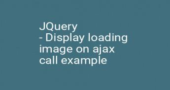 JQuery - Display loading image on ajax call example