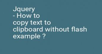Jquery - How to copy text to clipboard without flash example ?