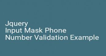 Jquery Input Mask Phone Number Validation Example