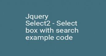 Jquery Select2 - Select box with search example code