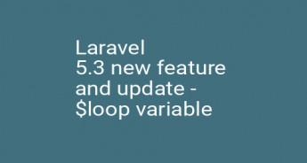 Laravel 5.3 new feature and update - $loop variable