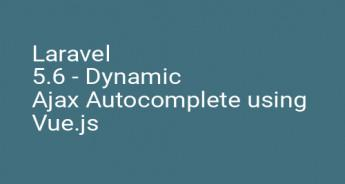 Laravel 5.6 - Dynamic Ajax Autocomplete using Vue.js