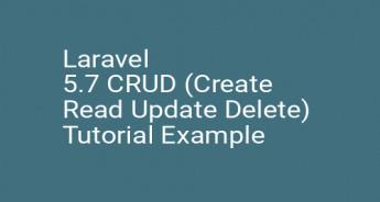 Laravel 5.7 CRUD (Create Read Update Delete) Tutorial Example