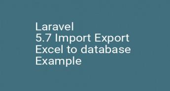Laravel 5.7 Import Export Excel to database Example