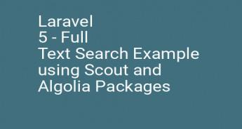 Laravel 5 - Full Text Search Example using Scout and Algolia Packages