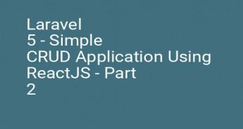 Laravel 5 - Simple CRUD Application Using ReactJS - Part 2