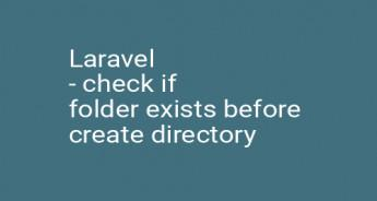 Laravel - check if folder exists before create directory