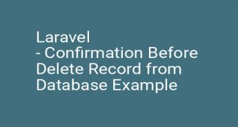 Laravel - Confirmation Before Delete Record from Database Example