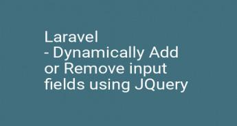 Laravel - Dynamically Add or Remove input fields using JQuery