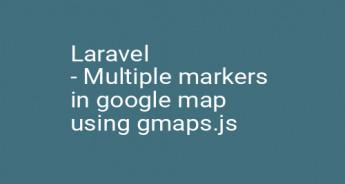 Laravel - Multiple markers in google map using gmaps.js