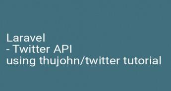Laravel - Twitter API using thujohn/twitter tutorial