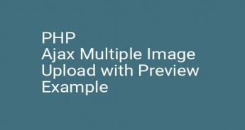 PHP Ajax Multiple Image Upload with Preview Example
