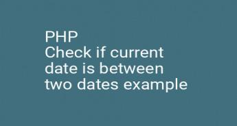 PHP Check if current date is between two dates example