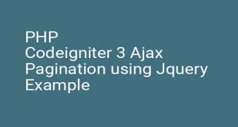 PHP Codeigniter 3 Ajax Pagination using Jquery Example