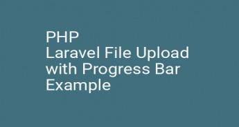 PHP Laravel File Upload with Progress Bar Example