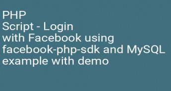 PHP Script - Login with Facebook using facebook-php-sdk and MySQL example with demo