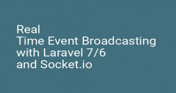 Real Time Event Broadcasting with Laravel 7/6 and Socket.io
