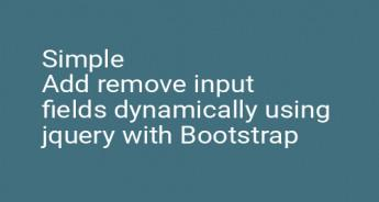 Simple Add remove input fields dynamically using jquery with Bootstrap