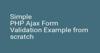 Simple PHP Ajax Form Validation Example from scratch