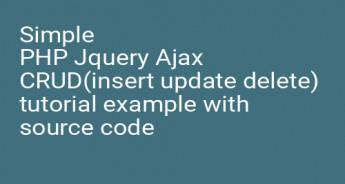 Simple PHP Jquery Ajax CRUD(insert update delete) tutorial example with source code