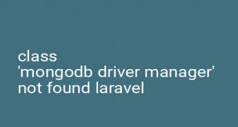 class 'mongodb driver manager' not found laravel