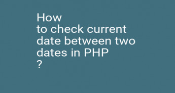 How to check current date between two dates in PHP ?