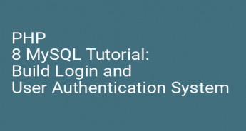 PHP 8 MySQL Tutorial: Build Login and User Authentication System